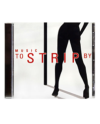 Music To Strip By - Compact Disc